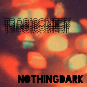 NothingDark - Tragicomedy